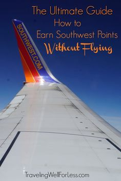 There are so many ways to earn Southwest points. Our Ultimate Guide on how to earn Southwest points without flying helps you earn points without getting on a plane or leaving the house! | how to earn Southwest points without flying | travel hacking | miles and points | TravelingWellForLess.com