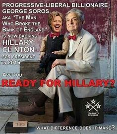 George Soros/Hillary Clinton- HILLARY IS JUST OBAMA w/LIPSTICK! (She proposed the MANDATES Obama criticized & later put into use himself!) More of the SAME OLE ....