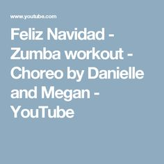 Feliz Navidad -  Zumba workout - Choreo by Danielle and Megan - YouTube
