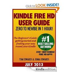 Amazon.com: Kindle Fire HD User Guide: From Zero to Newbie in 1 Hour eBook: Tom Edwards, Jenna Edwards: Kindle Store