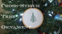 Cross-Stitch Tree Ornament by CraftingWithClaudie - This is perfect for a beginner cross-stitch project as well as an excellent last minute gift.