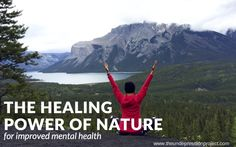 The Healing Power of Nature for Improved Mental Health  #mentalhealth #depression