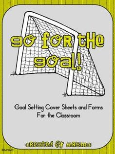 Go For the Goal is a collection of goal setting covers and a basic goal setting sheet that you can use in your classroom to help your students set ...