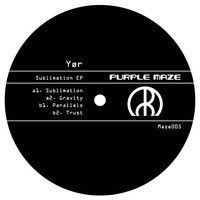 Yør - Sublimation EP [maze 005] by Delsin Records on SoundCloud