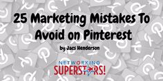 25 Marketing Mistakes To Avoid on Pinterest