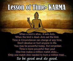 What is Karma? Karma is the Sanskrit word for action. It is equivalent to Newton's law of 'every action must have a reaction'. When we think, speak or act we initiate a force that will react accordingly. This returning force maybe modified, changed or suspended, but most people w