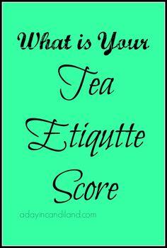A Day In Candiland   Tea Etiquette   http://adayincandiland.com