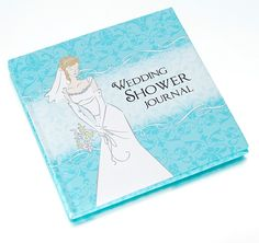 Use this Bridal Shower Journal to record your exciting event!