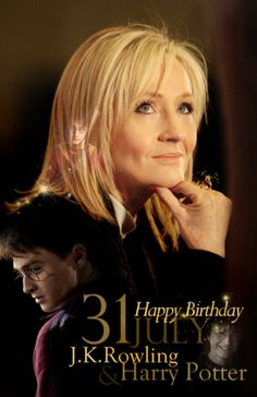 Happy birthday Harry Potter and J.K. Rowling!! July 31st
