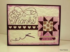 hand crafted thank you card from Score at Four and a Quarter... pieced quilt blok focal point ... luv the stitched look of the flourished sentiment ...