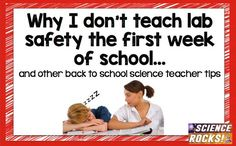 Why I don't teach lab safety the first week of school... and other back to school science teacher tips. Do your students' eyes glaze over when you are reviewing classroom rules and lab safety procedures? Read through these ideas on ways to get your studen