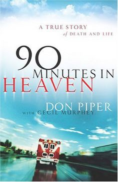 90 Minutes in Heaven  I love this book...J.C.