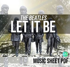 """Let It Be - The Beatles SATB Music Sheet PDF File """"Let It Be"""" is a song by the English rock band the Beatles , released on 6 March . George Martin, Guitar Solo, Billboard Hot 100, Paul Mccartney, Rock Bands, The Beatles, Breakup, Sheet Music, Singing"""