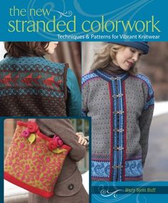 The New Stranded Colorwork: Techniques & Patterns for Vibrant Knitwear de Mary Scott Huff http://www.amazon.fr/dp/159668111X/ref=cm_sw_r_pi_dp_iJFtvb07X79ZF