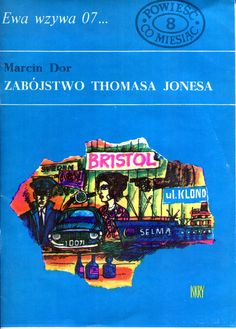 """Zabójstwo Thomasa Jonesa"" Marcin Dor Cover by Marian Stachurski Book series Ewa wzywa 07 Published by Wydawnictwo Iskry 1969 Book Series, Bristol, Cover, Books, Libros, Book, Book Illustrations, Libri"