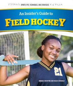 An Insider's Guide to Field Hockey (15) / Sports Tips, Techniques, and Strategies