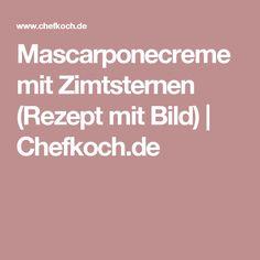 Mascarponecreme mit Zimtsternen (Rezept mit Bild) | Chefkoch.de