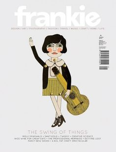 New cover Frankie magazine: based in Australia, Frankie is a bi-monthly mag dedicated to celebrating music, arts, photography, fashion and pop culture's quirkier aspects. Professional Mermaid, Frankie Magazine, Music Crafts, Travel Music, Trends, Magazine Design, Magazine Art, Design Art, Graphic Design