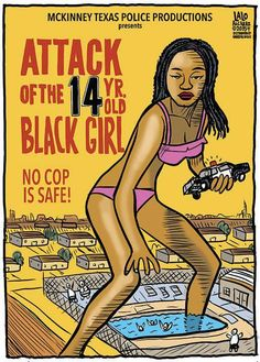 Another pinner Coming soon from McKinney Texas Police Productions, it's the next summer horror science fiction cop flick, Attack of the 14 Year Old Black Girl! A frightening teen girl in a bikini terrorizes the . Mckinney Texas, Social Injustice, 14 Year Old, Political Cartoons, Political Art, Black History, Black Women, Black Girls, Feminism
