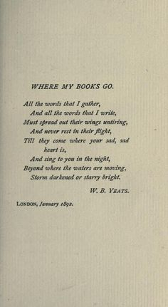 Where my books Go. W B Yeats.