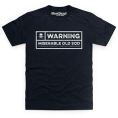 Miserable Old Sod T Shirt