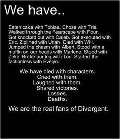 We are the real fans of Divergent. When the movie comes out, this will happen. Person: I just love Divergent. Me: Me too! Person: Who's your favorite character? Me: Uriah. Person: Who's that? Me: *Slaps them.*