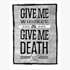 Give me #whiskey of give me #death! Love this poster :)  http://fab.com/sale/2909/product/58960/21ctpt/?fref=product-invite-tw