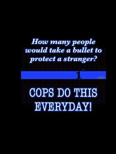 Police Officer Quotes, Police Quotes, Military Quotes, Law Enforcement Quotes, Support Law Enforcement, Cop Quotes, Best Quotes, Funny Quotes, Police Lives Matter