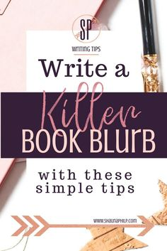 How to write a book blurb with these simple tips. Writing tips to make your book blurb the best it can be.