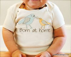 Born at Home, Home birth, baby clothes, Organic Bodysuit, organic baby, etsykids team