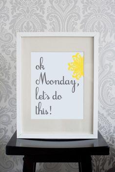 8x10 Print, Business, Yellow White and Grey, Ok Monday, Let's do this.. $17.00, via Etsy.