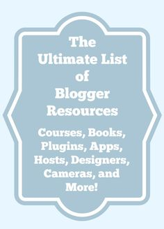 The ultimate list of blogger resources!