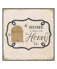 Another great find on #zulily! 'Home Is Where Your Honey Is' Wall Sign #zulilyfinds