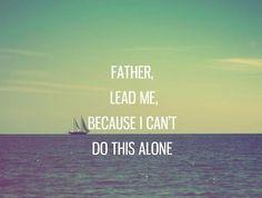 Lead me, father