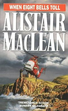 When Eight Bells Toll by Alistair MacLean - HarperCollins Publishers - ISBN 10 Good Books, My Books, Reading Books, Alistair Maclean, Story Titles, Dry Humor, Adventure Novels, Nonfiction Books, Thriller