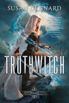 Truthwitch by Susan Dennard. A book with magic.