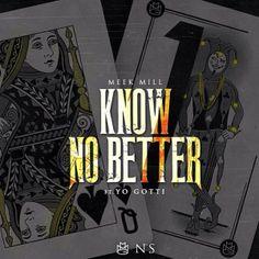 Meek Mill – Know No Better (f. Yo Gotti) [@Mikaila Dawn Hebert Mill @YoGottiKOM ...