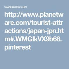 http://www.planetware.com/tourist-attractions/japan-jpn.htm#.WMGIkVX9b68.pinterest