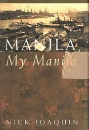 """Manila, My Manila"" by Nick Joaquin - A history of the Philippines written by a Manileño (a Philippine National Artist for Literature) from the point of view of a Manila resident. This book gives great insight into the city and how it came to evolve into what it is today.  More info: http://www.cseashawaii.com/wordpress/2013/03/manila/"