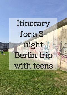 Itinerary for a 3-night Berlin trip with teens, including sightseeing, vegan food, hotel, attractions, museums and the Berlin WelcomeCard.