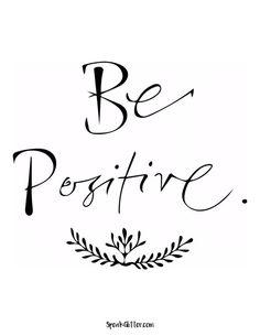 Be Positive Printable — Printable Decor