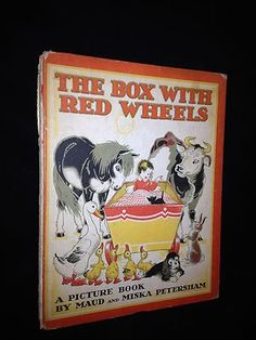 Vintage Children's Book: The Box with Red Wheels Petersham, Maud and Miska 1958
