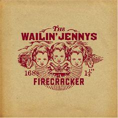 Loving The Wailin' Jennys Firecracker Album Art