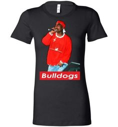 Tupac 2pac Shakur Supporting Georgia Bulldogs Football , Makaveli Death Row hiphop Swag, v28, Bella Ladies Favorite Tee