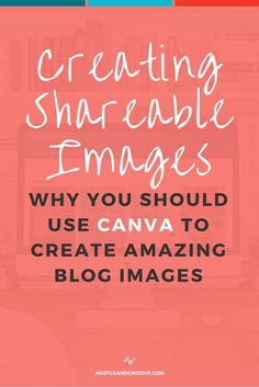 How to use Canva to create shareable blog images. Learn how to create blog and social images on the fly. Click through to read more.