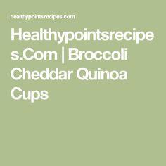 Healthypointsrecipes.Com | Broccoli Cheddar Quinoa Cups