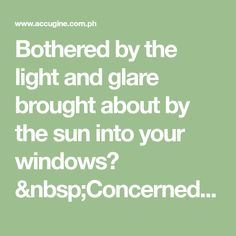 Bothered by the light and glare brought about by the sun into your windows?Concerned about the sun heat and radiation penetrating through your glass win Window Blinds, Blinds For Windows, Blackout Blinds, Philippines, Bring It On, Sun, Glass, Blinds, Shades For Windows