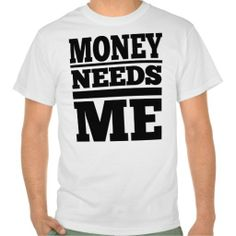 ==> consumer reviews          Money Needs Me! Tees           Money Needs Me! Tees so please read the important details before your purchasing anyway here is the best buyHow to          Money Needs Me! Tees please follow the link to see fully reviews...Cleck Hot Deals >>> http://www.zazzle.com/money_needs_me_tees-235260433497186762?rf=238627982471231924&zbar=1&tc=terrest