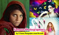 Top 15 Famous Photographers around the world and their photos. Read full article: http://webneel.com/famous-photographers   more http://webneel.com/photography   Follow us www.pinterest.com/webneel