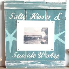 Salty Kisses and Seaside Wishes Wooden Picture Frame.